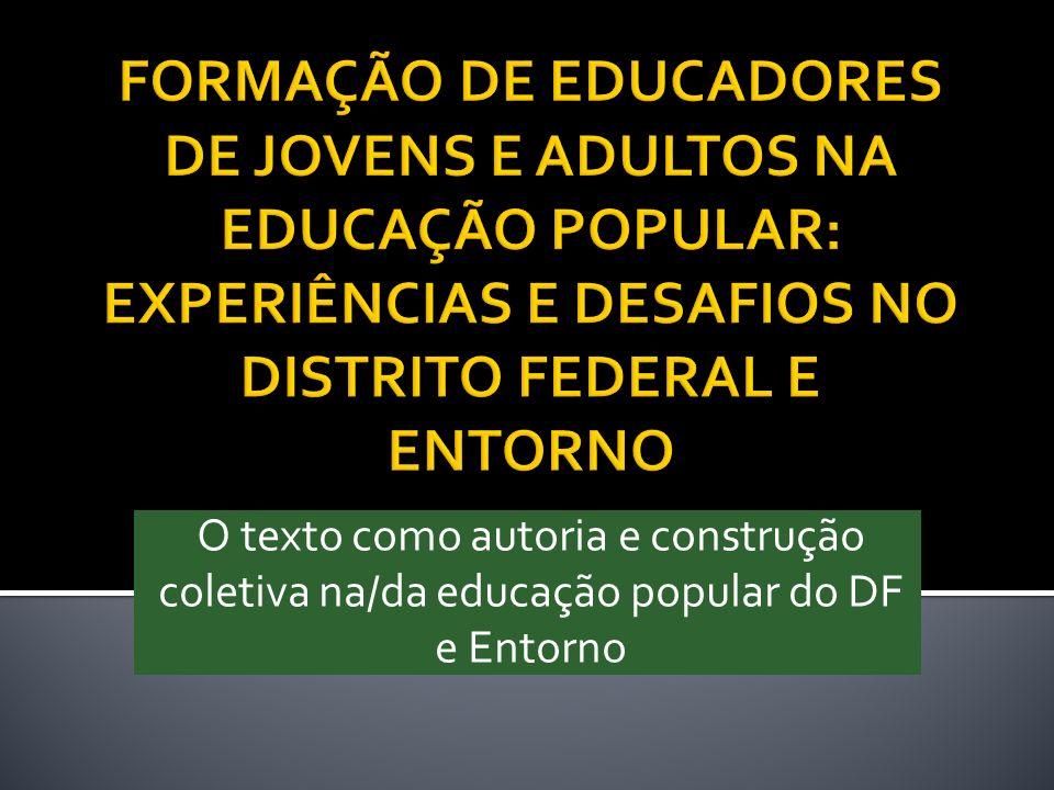 O texto como autoria e construção coletiva na/da educação popular do DF e Entorno