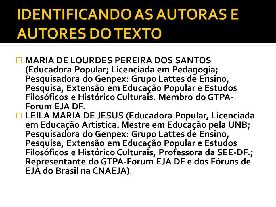 MARIA DE LOURDES PEREIRA DOS SANTOS (Educadora Popular; Licenciada em Pedagogia; Pesquisadora do Genpex: Grupo Lattes de Ensino, Pesquisa, Extensão em