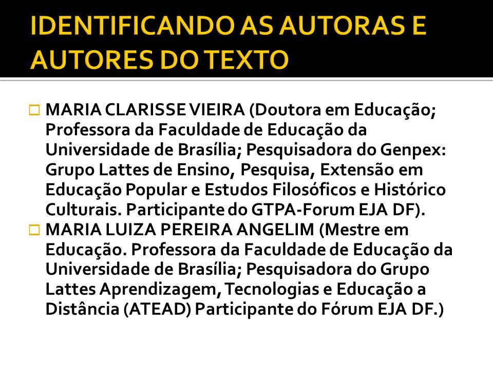 MARIA CLARISSE VIEIRA (Doutora em Educação; Professora da Faculdade de Educação da Universidade de Brasília; Pesquisadora do Genpex: Grupo Lattes de E