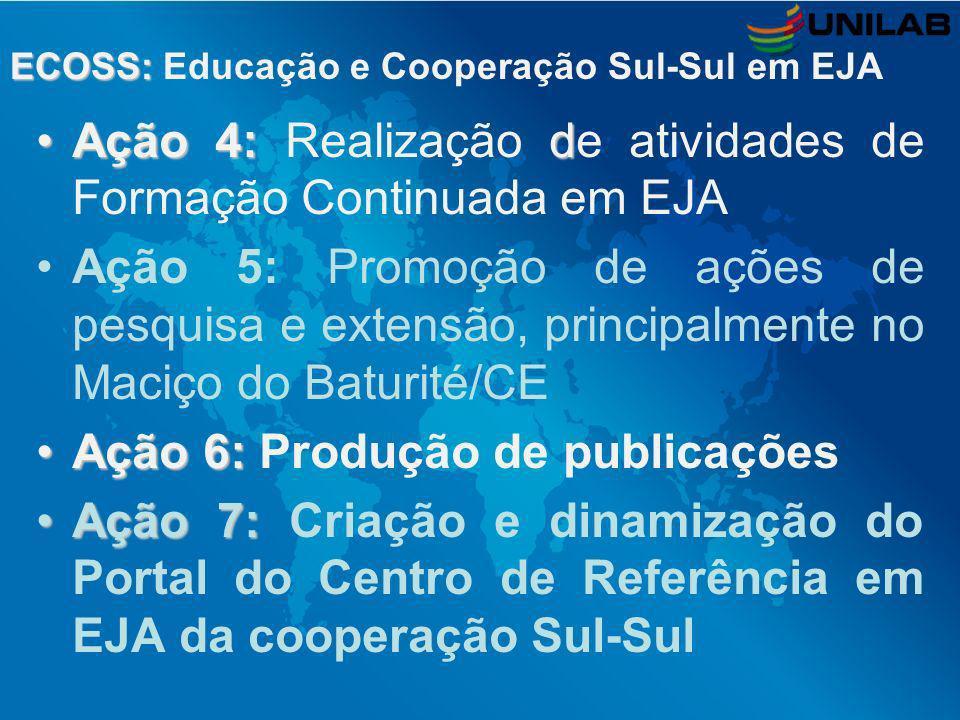 Ação 4: dAção 4: Realização de atividades de Formação Continuada em EJA Ação 5: Promoção de ações de pesquisa e extensão, principalmente no Maciço do