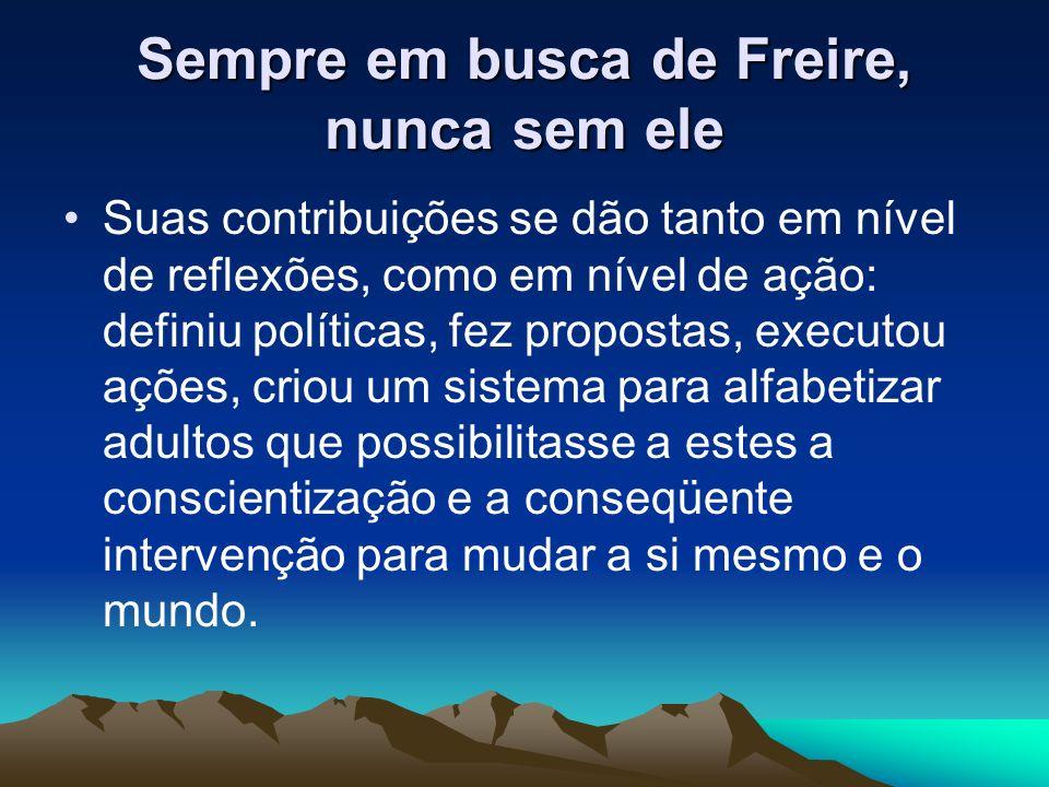 Sempre em busca de Freire, nunca sem ele Oferece referências para compreendermos as condições particulares de formação e desenvolvimento do Estado brasileiro.