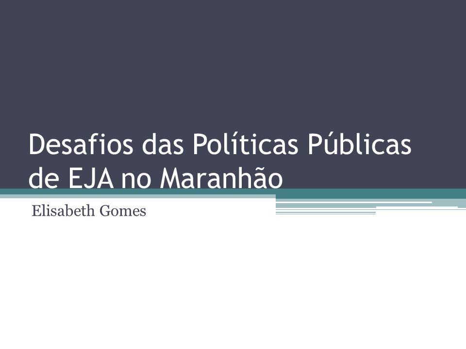 CONFIGURAÇÃO A Educação de Jovens e Adultos é implementada no Estado do Maranhão por meio de cursos presenciais, semipresenciais, modular, exames supletivos e programas de alfabetização.