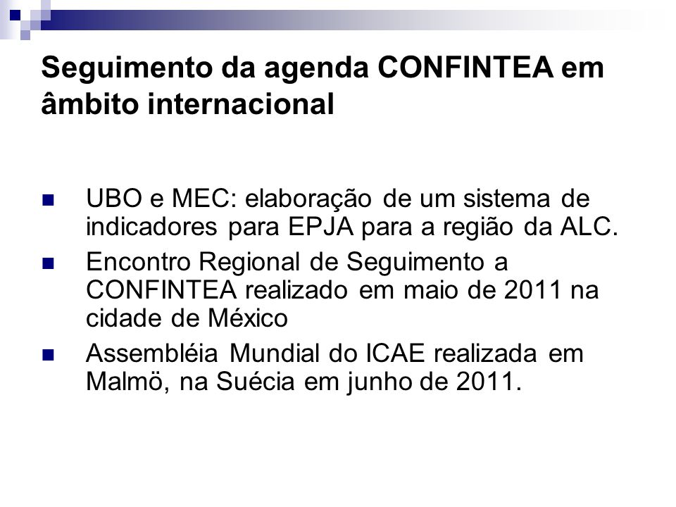 Seguimento da agenda CONFINTEA em âmbito internacional UBO e MEC: elaboração de um sistema de indicadores para EPJA para a região da ALC. Encontro Reg