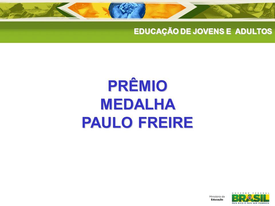 EDUCAÇÃO DE JOVENS E ADULTOS PRÊMIOMEDALHA PAULO FREIRE