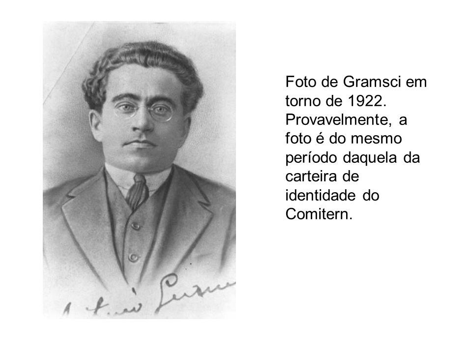 Foto de Gramsci em torno de 1922. Provavelmente, a foto é do mesmo período daquela da carteira de identidade do Comitern.