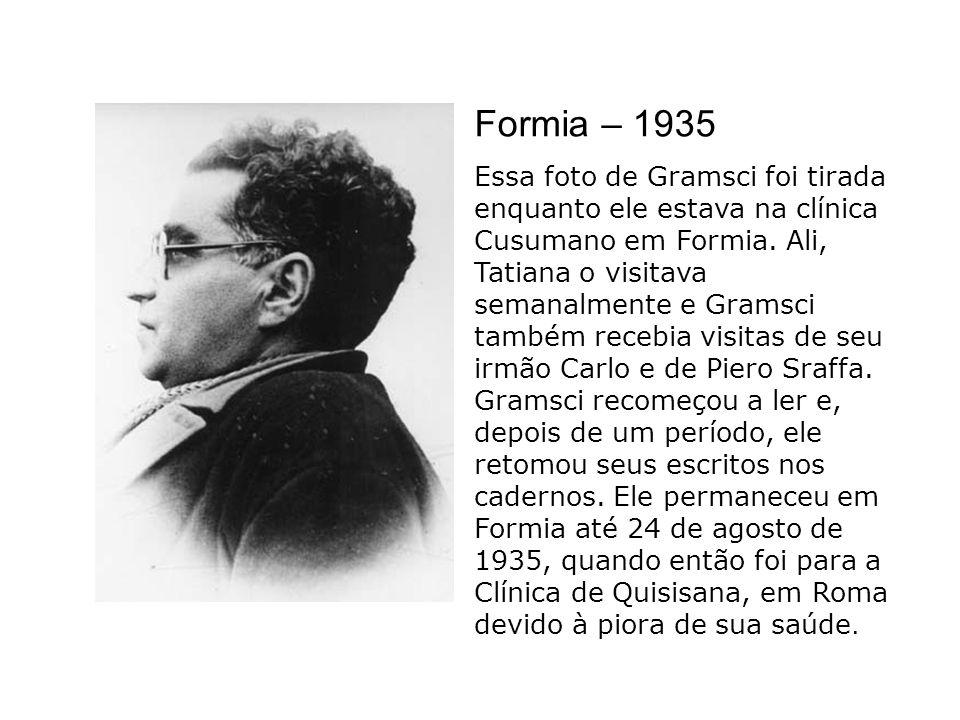 Formia – 1935 Essa foto de Gramsci foi tirada enquanto ele estava na clínica Cusumano em Formia. Ali, Tatiana o visitava semanalmente e Gramsci também