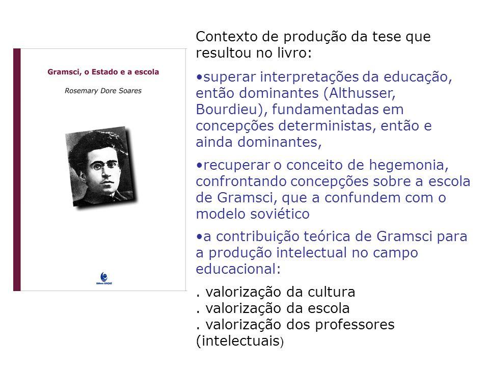 Contexto de produção da tese que resultou no livro: superar interpretações da educação, então dominantes (Althusser, Bourdieu), fundamentadas em conce