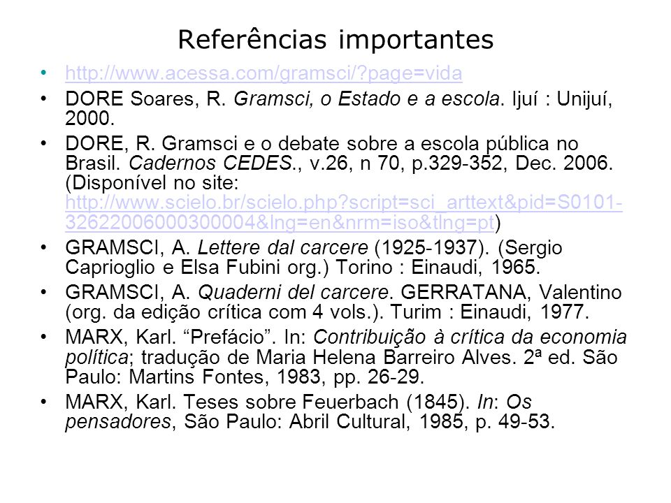 Referências importantes http://www.acessa.com/gramsci/?page=vida DORE Soares, R.