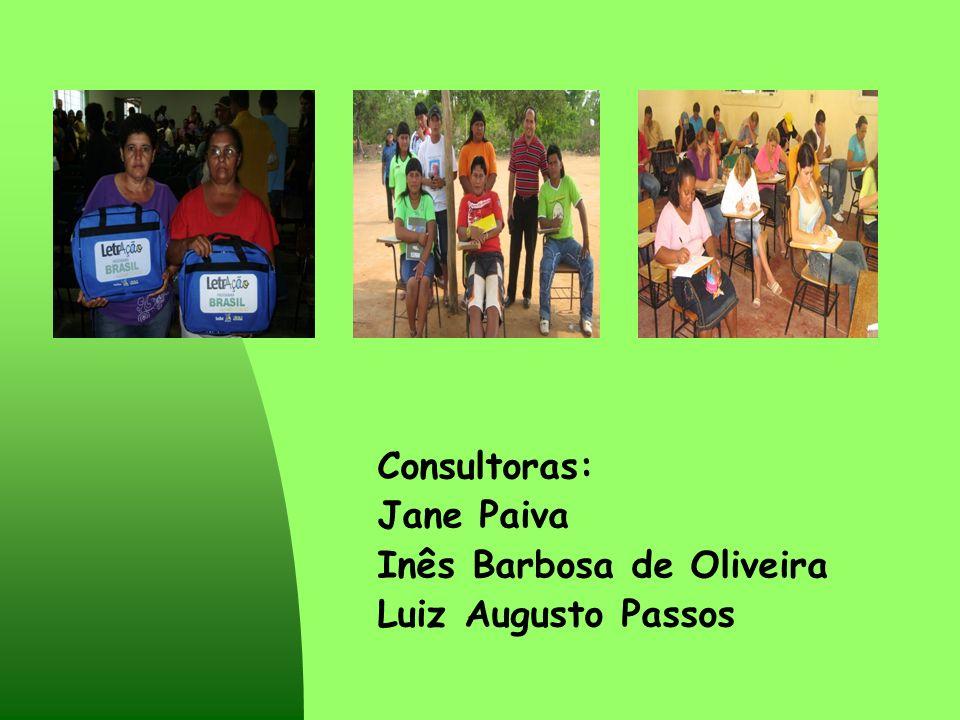 Consultoras: Jane Paiva Inês Barbosa de Oliveira Luiz Augusto Passos