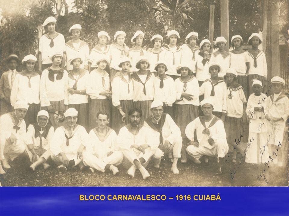 BLOCO CARNAVALESCO – 1916 CUIABÁ