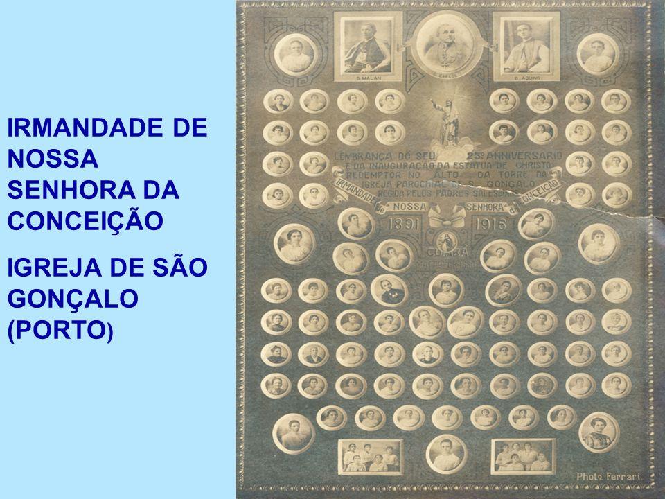 IRMANDADE DE NOSSA SENHORA DA CONCEIÇÃO IGREJA DE SÃO GONÇALO (PORTO )