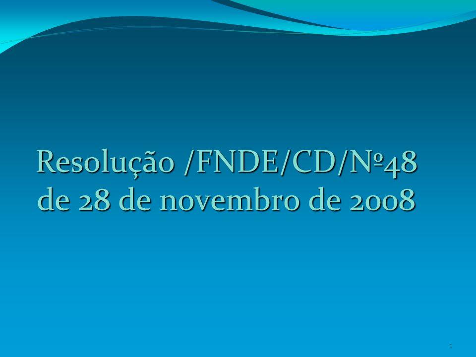 1 Resolução /FNDE/CD/Nº48 de 28 de novembro de 2008