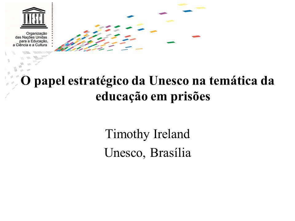 Forte ligação da temática de educação em prisões com as metas: –Educação para Todos - EPT –Década de Alfabetização - UNLD –Desenvolvimento do Milênio - MDG –Declaração de Hamburgo
