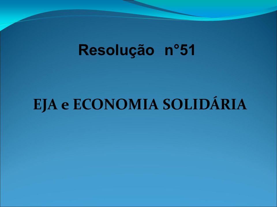 Resolução n°51 EJA e ECONOMIA SOLIDÁRIA