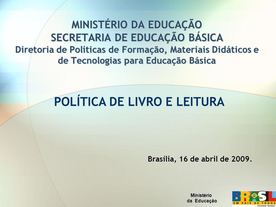 MINISTÉRIO DA EDUCAÇÃO SECRETARIA DE EDUCAÇÃO BÁSICA Diretoria de Políticas de Formação, Materiais Didáticos e de Tecnologias para Educação Básica POL