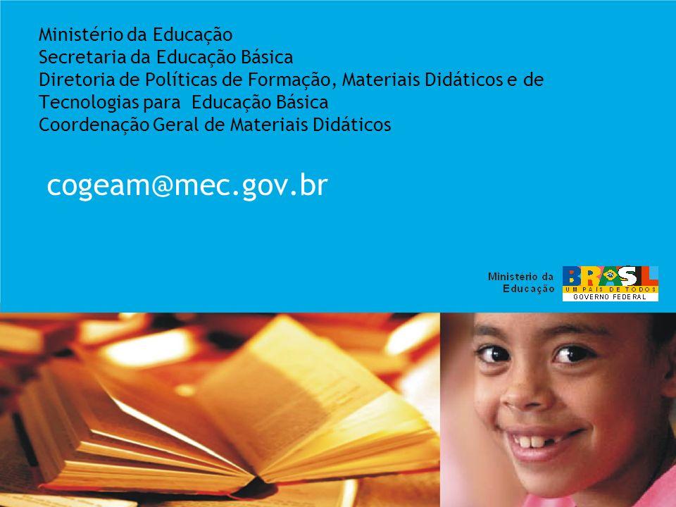 Ministério da Educação Secretaria da Educação Básica Diretoria de Políticas de Formação, Materiais Didáticos e de Tecnologias para Educação Básica Coo