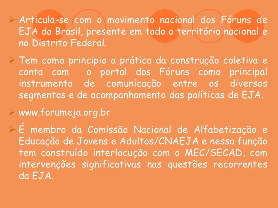 Articula-se com o movimento nacional dos Fóruns de EJA do Brasil, presente em todo o território nacional e no Distrito Federal. Tem como principio a p
