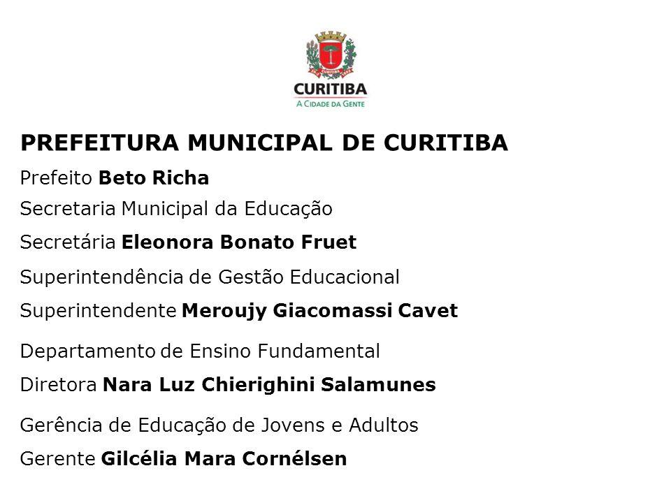 Secretaria Municipal da Educação Secretária Eleonora Bonato Fruet Superintendência de Gestão Educacional Superintendente Meroujy Giacomassi Cavet Depa