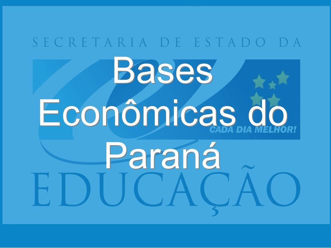Bases Econômicas do Paraná