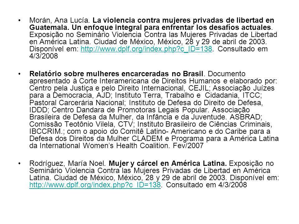 Morán, Ana Lucía. La violencia contra mujeres privadas de libertad en Guatemala. Un enfoque integral para enfrentar los desafíos actuales. Exposição n