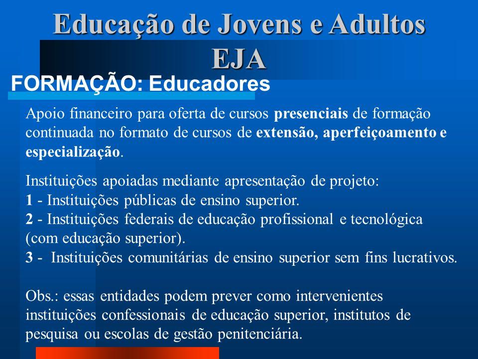 Educação de Jovens e Adultos EJA FORMAÇÃO: Educadores Apoio financeiro para oferta de cursos presenciais de formação continuada no formato de cursos d