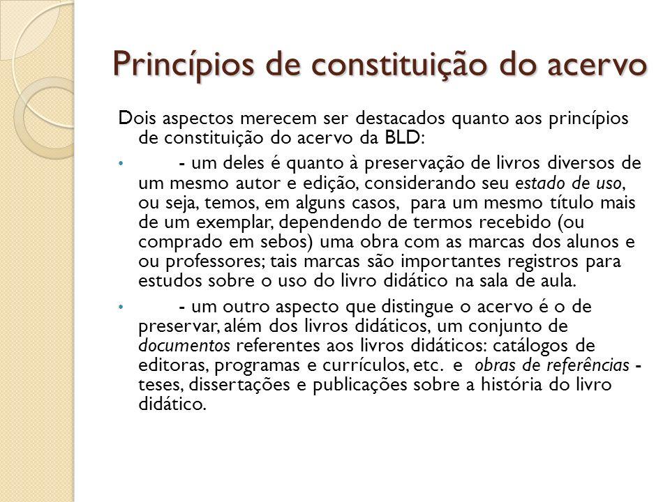 Princípios de constituição do acervo Dois aspectos merecem ser destacados quanto aos princípios de constituição do acervo da BLD: - um deles é quanto