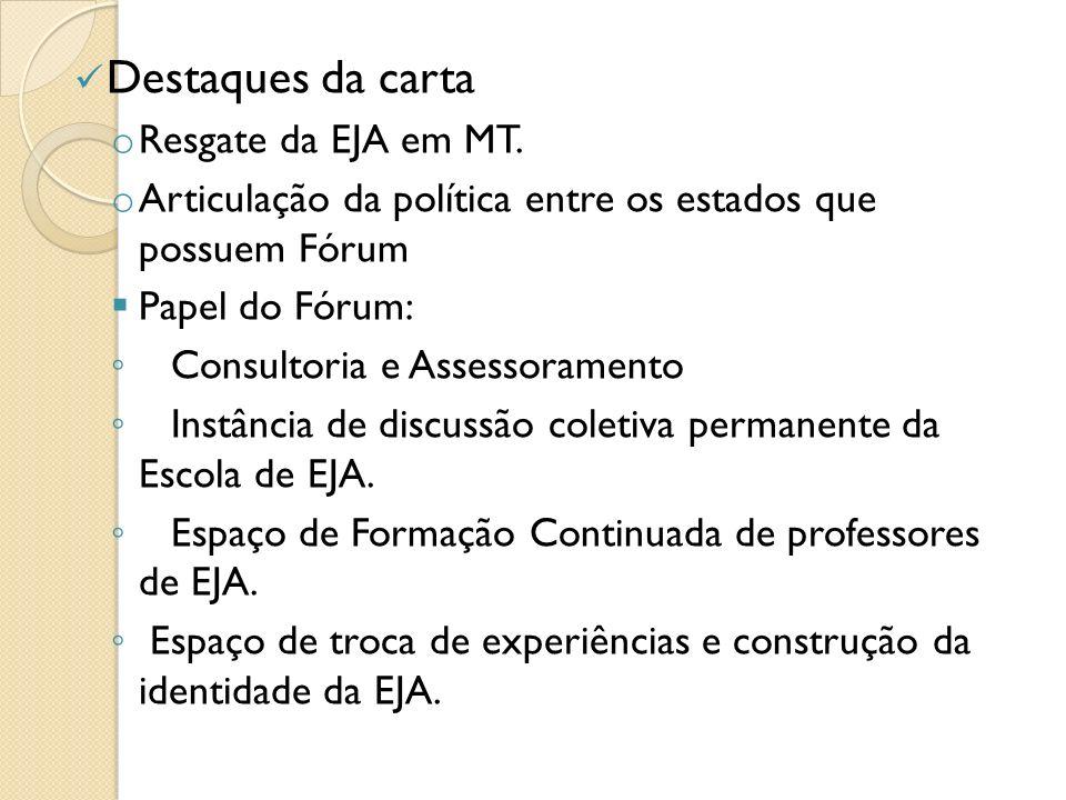 o Aproximar do Fórum da Economia solidária; o Combate a evasão; o Qualificar o exame supletivo; o Garantir na portaria de atribuição de aulas a permanência do professor na modalidade; o Aproximar os professores dos CEFAPROS que atuam com a EJA, Educação do Campo, Educação Especial, para discussão da política de formação de educadores do Estado; o Promover debate para inserir alunos do Programa Brasil Alfabetizado no sistema de Ensino;