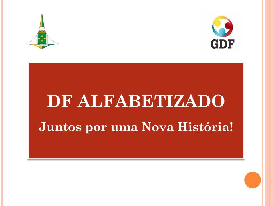 DF ALFABETIZADO Juntos por uma Nova História!