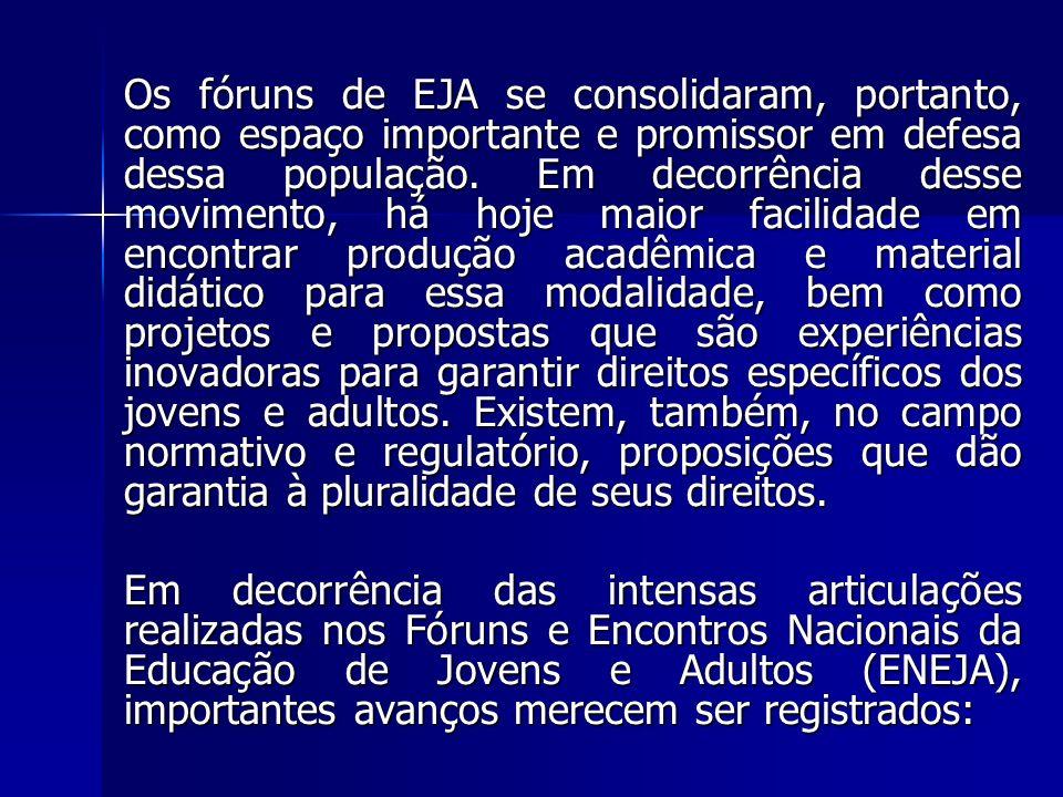 Os fóruns de EJA se consolidaram, portanto, como espaço importante e promissor em defesa dessa população. Em decorrência desse movimento, há hoje maio