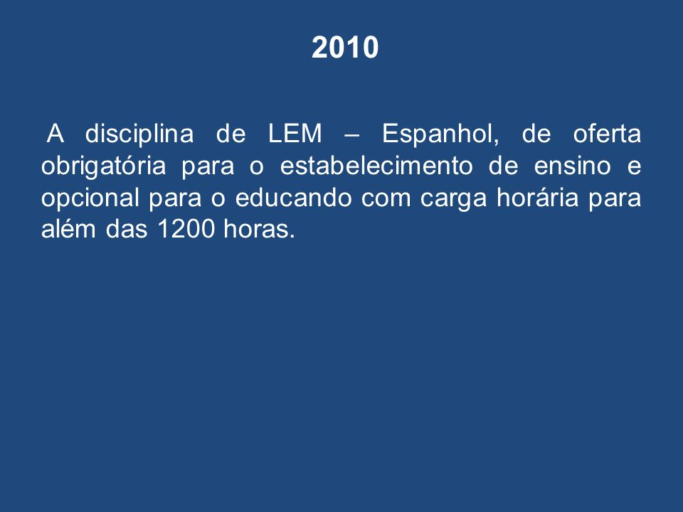 2011 De acordo com Deliberação 05/10 – CEE/PR o total da carga horária do Ensino Fundamental – Fase II passou a ser 1600 horas e a idade mínima para matrícula passou a ser 15 anos completos.