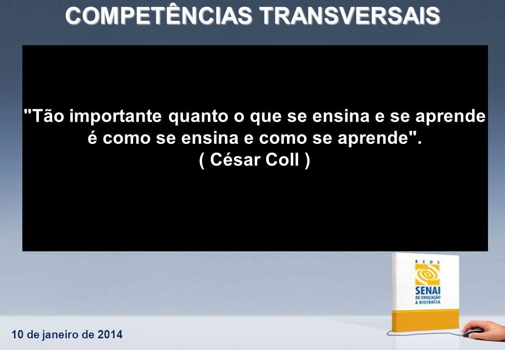 10 de janeiro de 2014 COMPETÊNCIAS TRANSVERSAIS