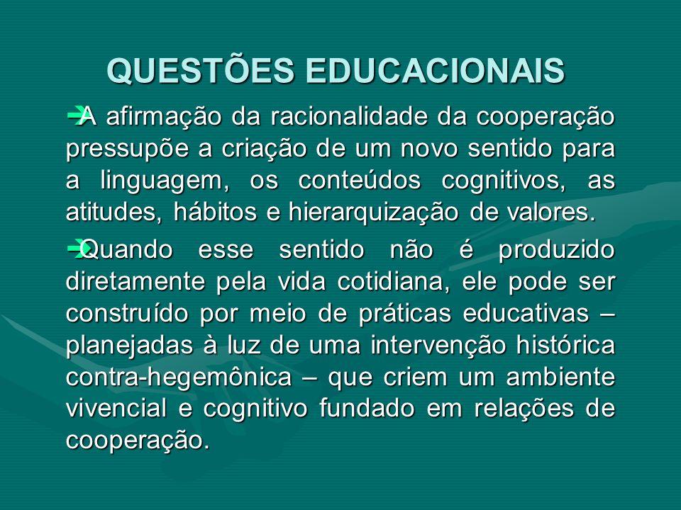 A afirmação da racionalidade da cooperação pressupõe a criação de um novo sentido para a linguagem, os conteúdos cognitivos, as atitudes, hábitos e hi