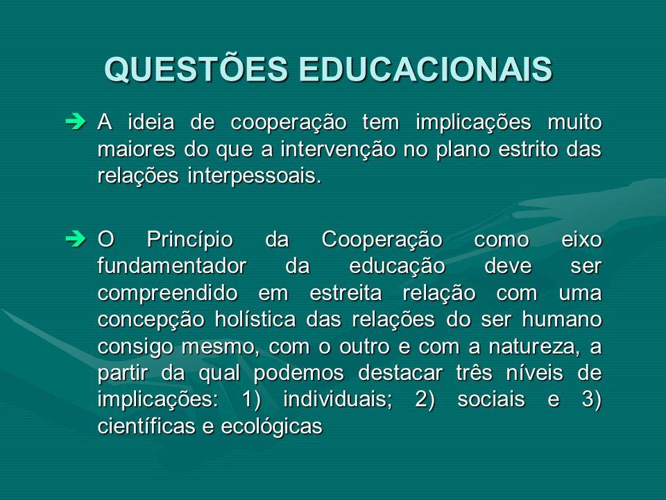 A ideia de cooperação tem implicações muito maiores do que a intervenção no plano estrito das relações interpessoais. A ideia de cooperação tem implic