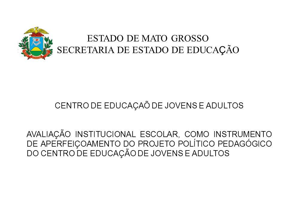CENTRO DE EDUCAÇAÕ DE JOVENS E ADULTOS AVALIAÇÃO INSTITUCIONAL ESCOLAR, COMO INSTRUMENTO DE APERFEIÇOAMENTO DO PROJETO POLÍTICO PEDAGÓGICO DO CENTRO D