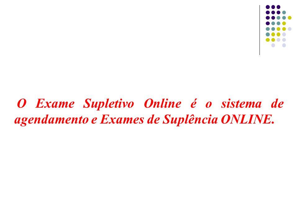 O Exame Supletivo Online é o sistema de agendamento e Exames de Suplência ONLINE.