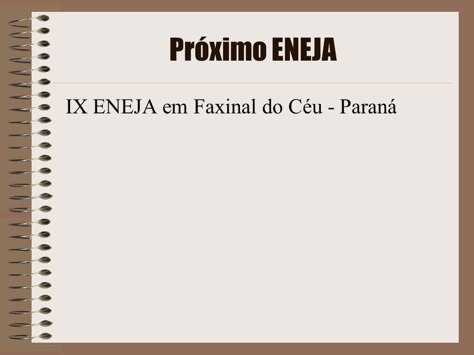 Próximo ENEJA IX ENEJA em Faxinal do Céu - Paraná