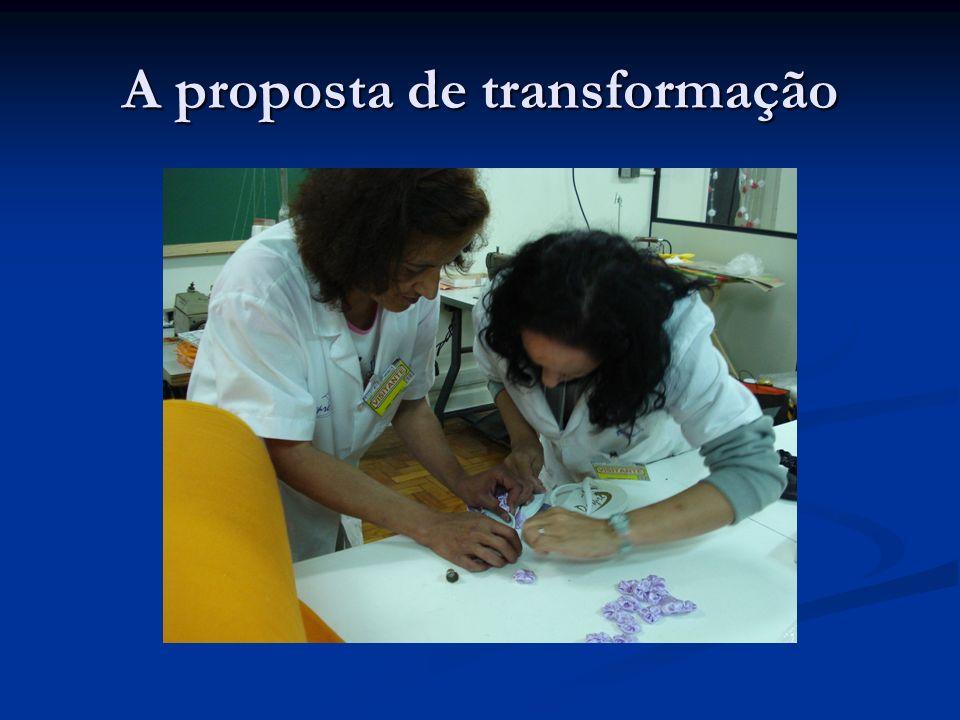 A proposta de transformação