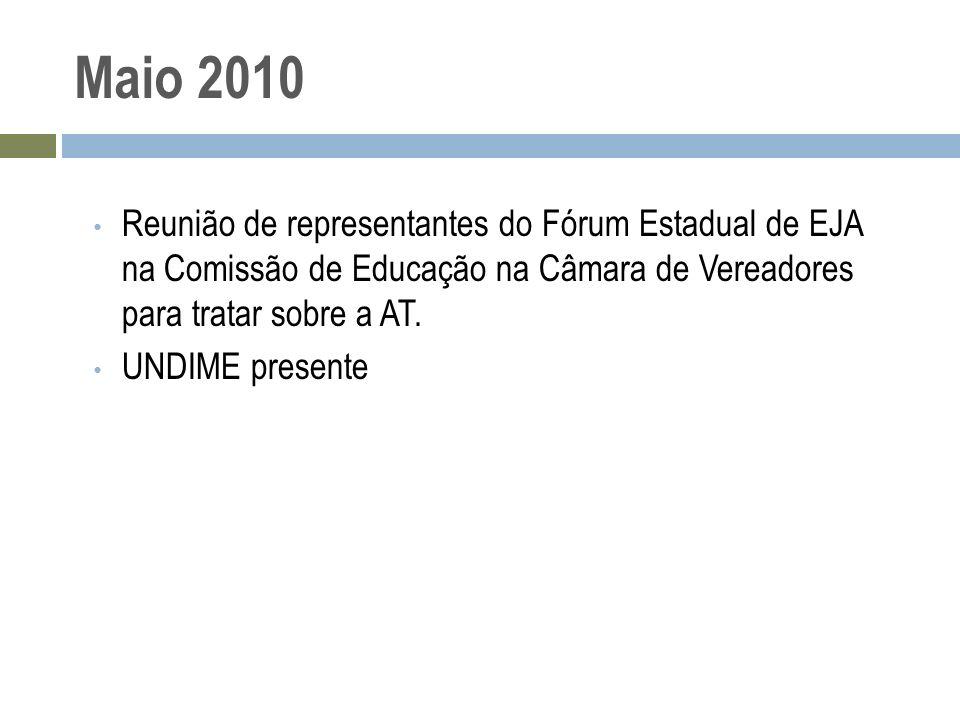 Maio 2010 Reunião de representantes do Fórum Estadual de EJA na Comissão de Educação na Câmara de Vereadores para tratar sobre a AT. UNDIME presente