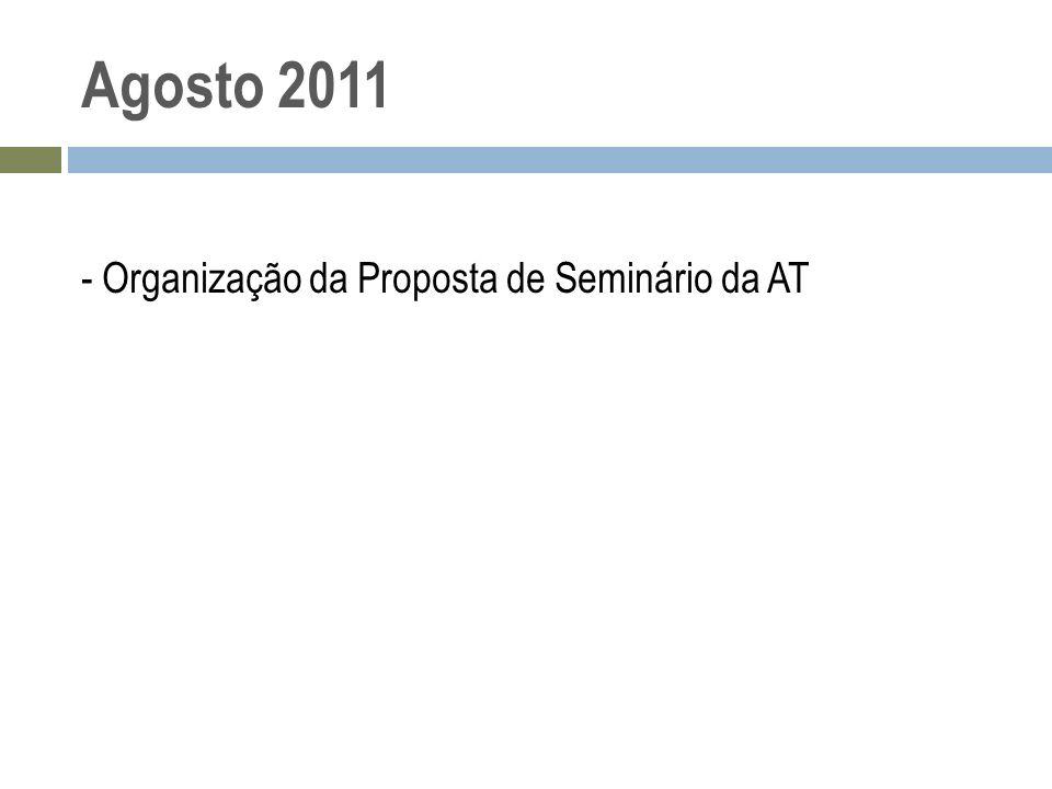 Agosto 2011 - Organização da Proposta de Seminário da AT