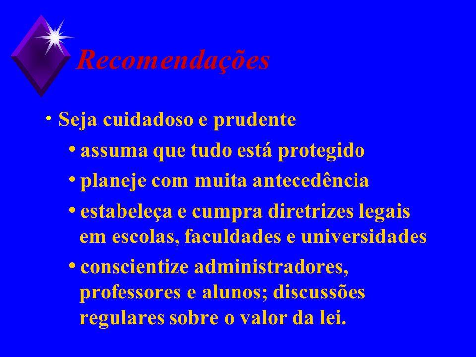 Recomendações Seja cuidadoso e prudente assuma que tudo está protegido planeje com muita antecedência estabeleça e cumpra diretrizes legais em escolas