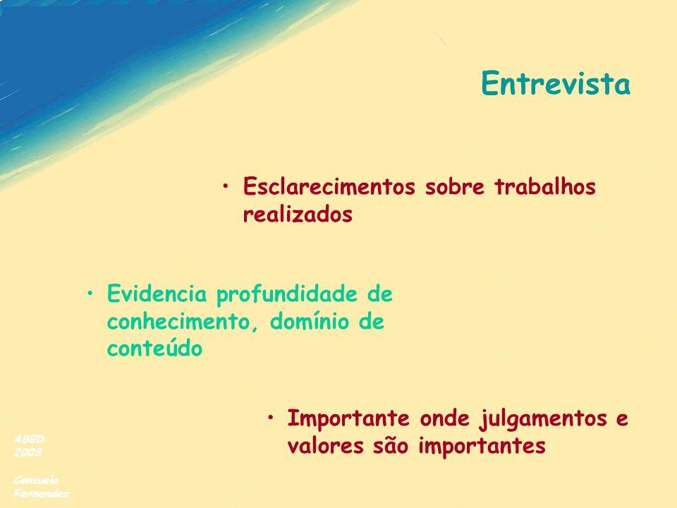 ABED 2003 Consuelo Fernandez Entrevista Esclarecimentos sobre trabalhos realizados Importante onde julgamentos e valores são importantes Evidencia pro