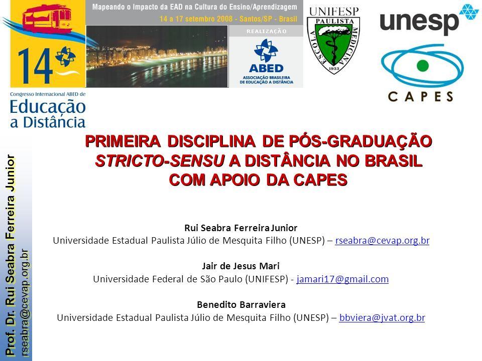 Prof. Dr. Rui Seabra Ferreira Junior rseabra@cevap.org.br Prof. Dr. Rui Seabra Ferreira Junior rseabra@cevap.org.br Rui Seabra Ferreira Junior Univers