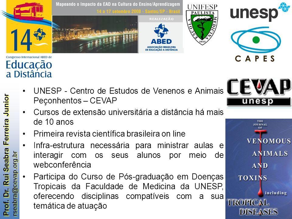 Prof. Dr. Rui Seabra Ferreira Junior rseabra@cevap.org.br Prof. Dr. Rui Seabra Ferreira Junior rseabra@cevap.org.br UNESP - Centro de Estudos de Venen