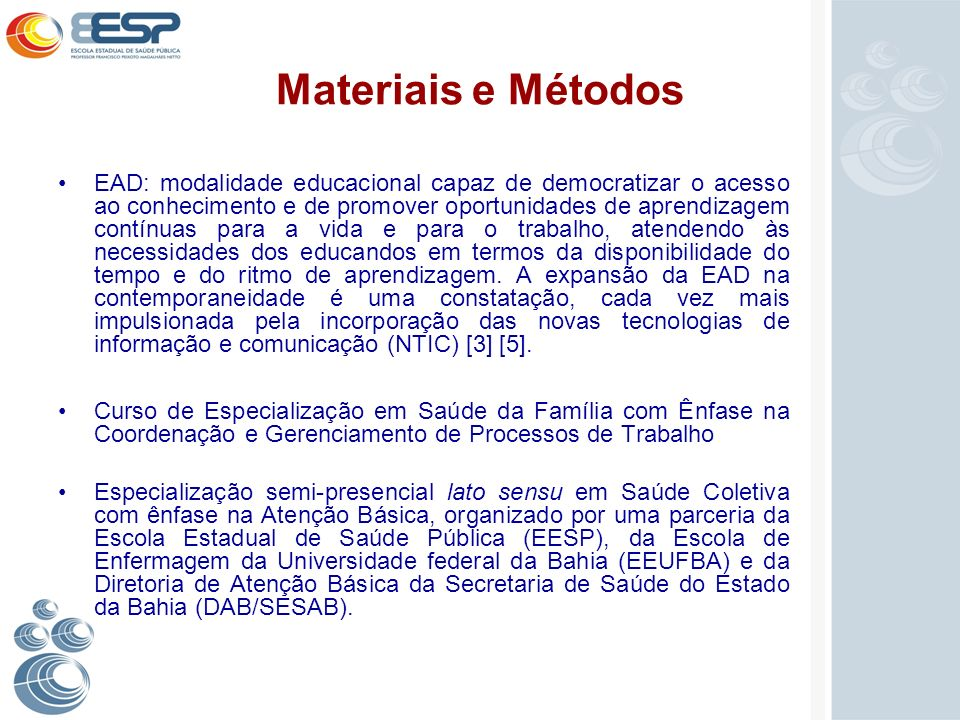 Materiais e Métodos EAD: modalidade educacional capaz de democratizar o acesso ao conhecimento e de promover oportunidades de aprendizagem contínuas p