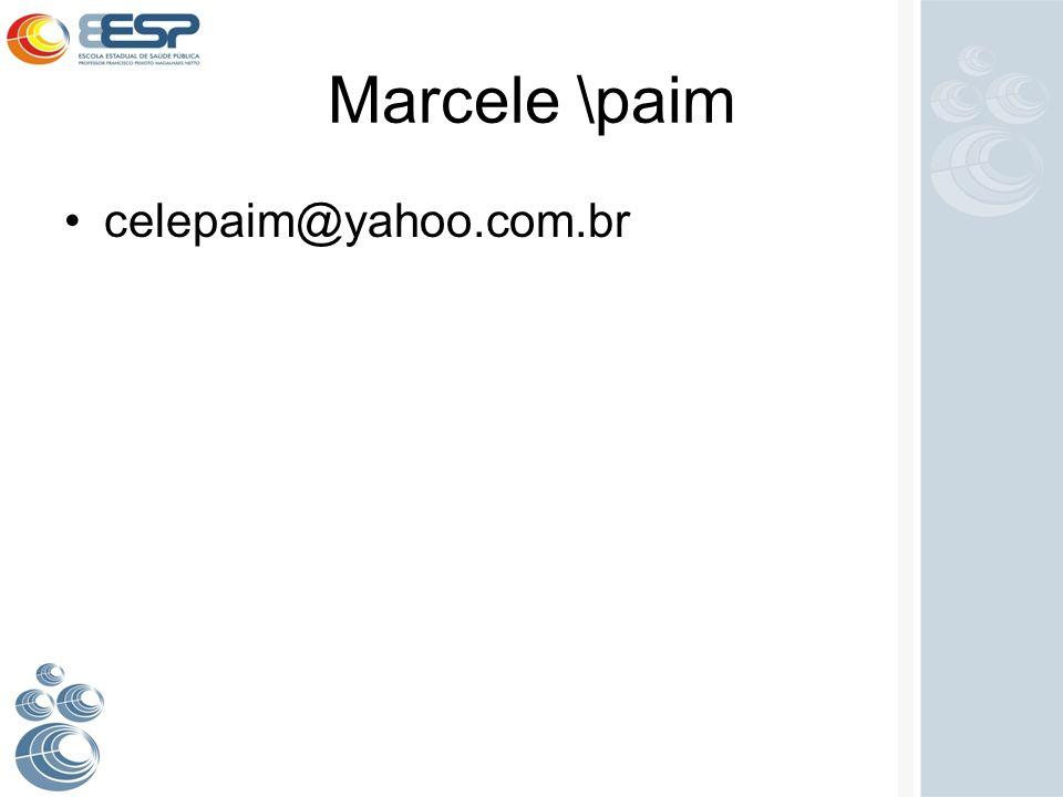 Marcele \paim celepaim@yahoo.com.br