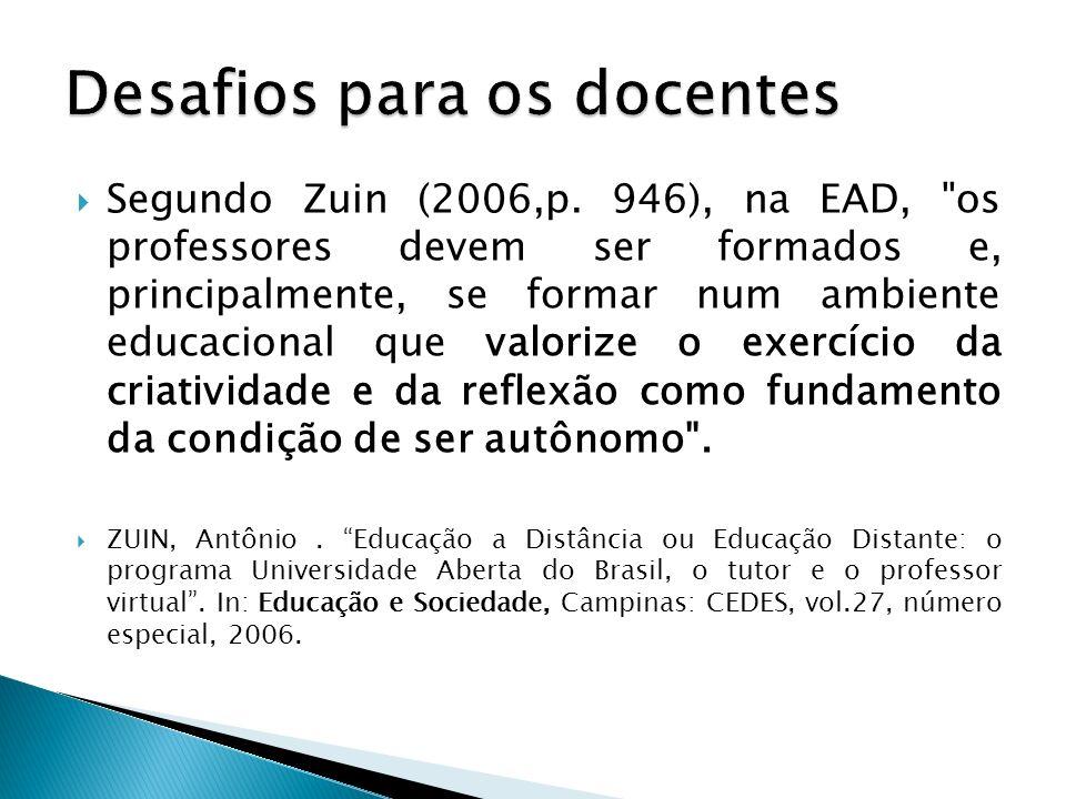 Segundo Zuin (2006,p. 946), na EAD,