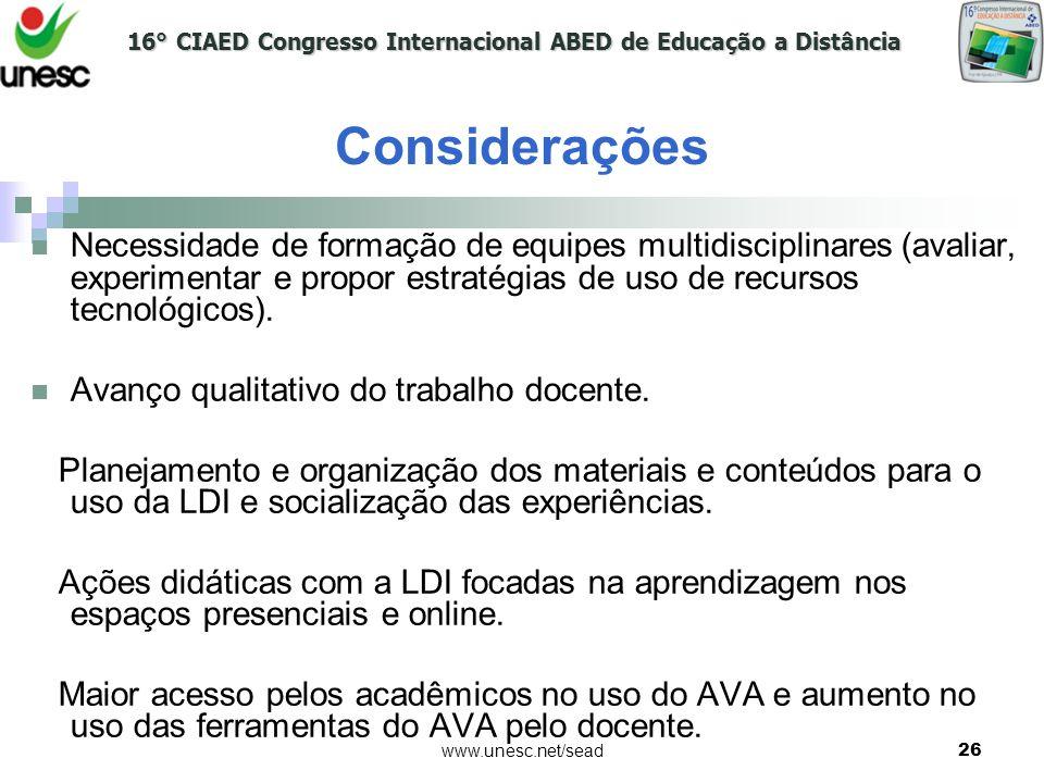 16° CIAED Congresso Internacional ABED de Educação a Distância www.unesc.net/sead26 Necessidade de formação de equipes multidisciplinares (avaliar, ex