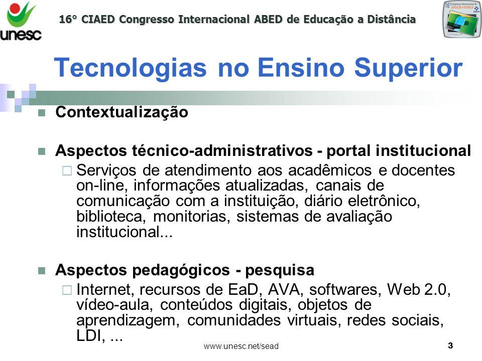 16° CIAED Congresso Internacional ABED de Educação a Distância www.unesc.net/sead3 Contextualização Aspectos técnico-administrativos - portal instituc