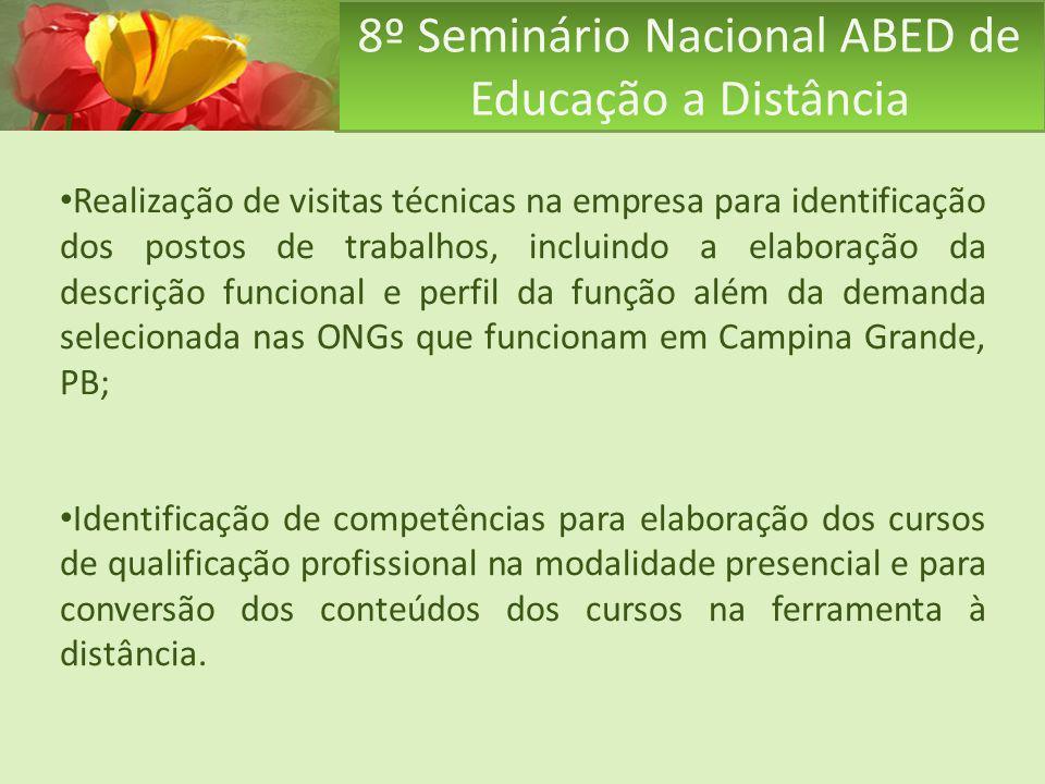 8º Seminário Nacional ABED de Educação a Distância Realização de visitas técnicas na empresa para identificação dos postos de trabalhos, incluindo a e