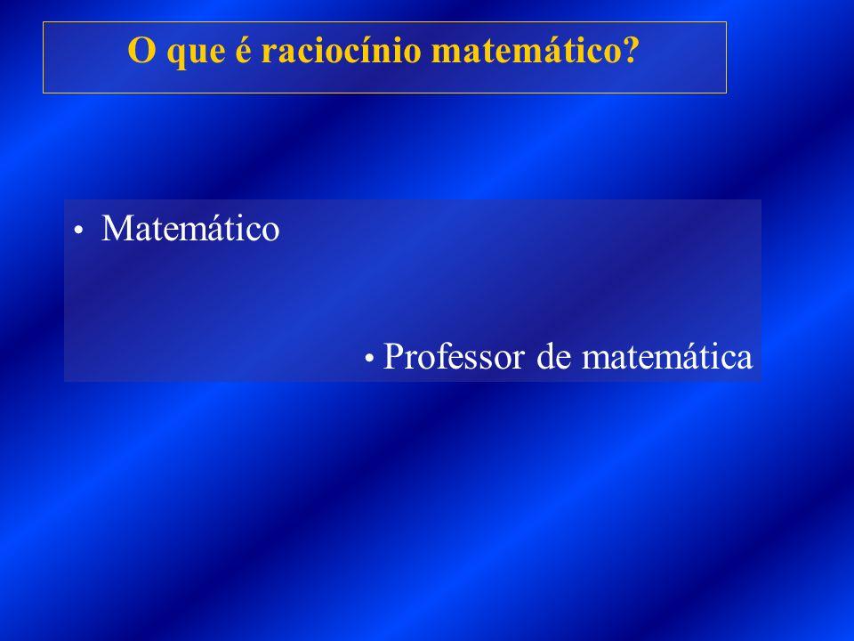 O que é raciocínio matemático? Matemático Professor de matemática